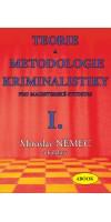TEORIE A METODOLOGIE KRIMINALISTIKY PRO MAGISTERSKÉ STUDIUM - I.díl