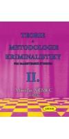 TEORIE A METODOLOGIE KRIMINALISTIKY PRO MAGISTERSKÉ STUDIUM - II.díl